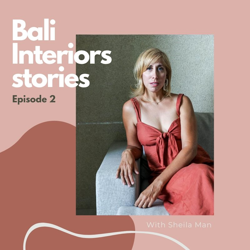 bali Interiors stories podcast 2 Irene Hoff
