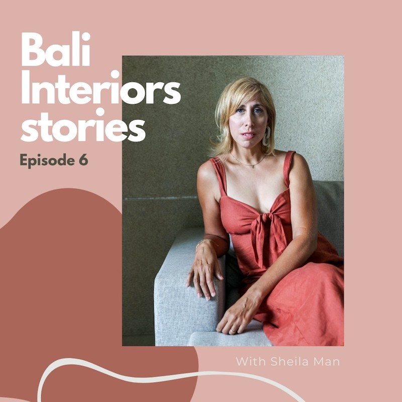 Bali Interiors Stories podcast 6 Alexis Dornier