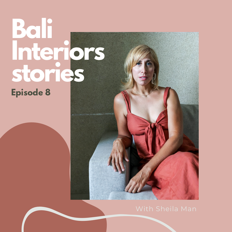Bali Interiors Stories Podcast 8 Karlie from Bali Buddies